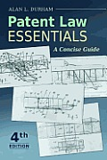 Patent Law Essentials A Concise Guide