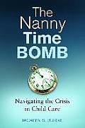 The Nanny Time Bomb: Navigating the Crisis in Child Care