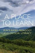 Place to Learn: Place-Based Pedagogy and Critical Literacy