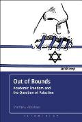 Out of Bounds: Academic Freedom and the Question of Palestine