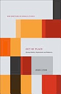Out of Place: German Realism, Displacement and Modernity