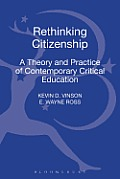 Rethinking Citizenship: A Theory and Practice of Contemporary Critical Education (Critical Pedagogy Today)
