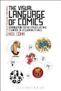 The Visual Language of Comics: Introduction to the Structure and Cognition of Sequential Images. (Continuum Advances in Semiotics)