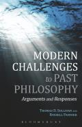 Modern Challenges to Past Philosophy: Arguments and Responses