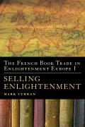 The French Book Trade in Enlightenment Europe I: Selling Enlightenment