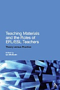 Teaching Materials and the Roles of Efl/ESL Teachers: Practice and Theory