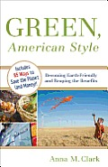 Green, American Style: Becoming Earth-Friendly and Reaping the Benefits