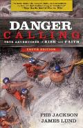 Danger Calling, Youth Edition: True Adventures of Risk and Faith