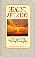 Healing After Loss A Daily Journal for Working Through Grief