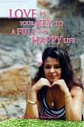 Love Is Your Key to a Full and Happy Life