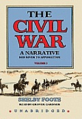Civil War: A Narrative #03: Red River to Appomattox