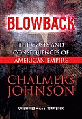 Blowback: The Costs and Consequences of American Empire [With Headphones]