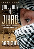 Children of Jihad: A Young American's Travels Among the Youth of the Middle East [With Headphones]