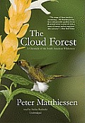 The Cloud Forest: A Chronicle of the South American Wilderness [With Earbuds]
