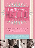 Kiss Tomorrow Hello: Notes from the Midlife Underground by Twenty-Five Women Over Forty [With Earbuds]