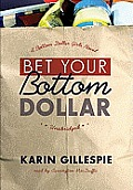 Bet Your Bottom Dollar [With Earbuds]
