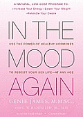 In the Mood Again: Use the Power of Healthy Hormones to Reboot Your Sex Life--At Any Age