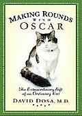 Making Rounds with Oscar: The Extraordinary Gift of an Ordinary Cat Cover