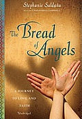 The Bread of Angels: A Journey to Love and Faith [With Earbuds]