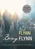 Being Flynn: A Memoir: Originally Published as 'Another Bullshit Night in Suck City'