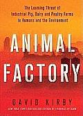 Animal Factory: The Looming Threat of Industrial Pig, Dairy, and Poultry Farms to Humans and the Environment Cover