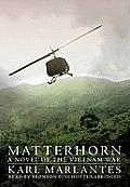 Matterhorn: A Novel of the Vietnam War [With Earbuds]