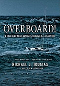 Overboard!: A True Bluewater Odyssey of Disaster and Survival