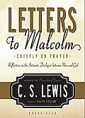 Letters to Malcolm: Chiefly on Prayer: Reflections on the Intimate Dialogue Between Man and God