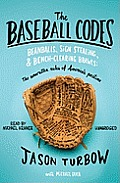 The Baseball Codes: Beanballs, Sign Stealing, & Bench-Clearing Brawls: The Unwritten Rules of America's Pastime [With Earbuds]