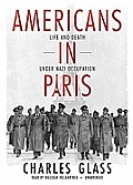 Americans in Paris: Life and Death Under Nazi Occupation [With Earbuds]