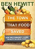 Town That Food Saved How One Community Found Vitality in Local Food