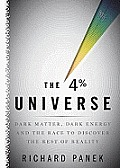 The 4 Percent Universe: Dark Matter, Dark Energy, and the Race to Discover the Rest of Reality [With Earbuds]