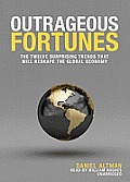 Outrageous Fortunes: The Twelve Surprising Trends That Will Reshape the Global Economy