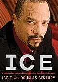 Ice: A Memoir of Gangster Life and Redemption from South Central to Hollywood