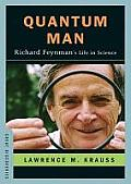 Quantum Man: Richard Feynmans Life in Science