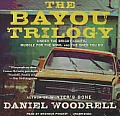 The Bayou Trilogy: Under the Bright Lights, Muscle for the Wing, and the Ones You Do Cover