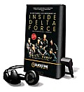 Inside Delta Force: The Story of America's Elite Counterterrorist Unit [With Earbuds]