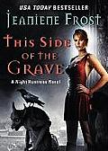 Night Huntress Novels #5: This Side of the Grave: A Night Huntress Novel Cover