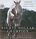 The Eighty-Dollar Champion: Snowman, the Horse That Inspired a Nation [With Bonus Photo Gallery PDF]