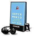 Super Mario: How Nintendo Conquered America [With Earbuds]