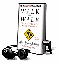 Walk the Walk: The #1 Rule for Real Leaders [With Earbuds]