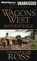 Wagons West #01: Independence!