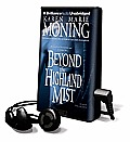 Beyond the Highland Mist [With Earbuds]