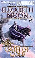 Deed Of Paksenarrion #3: Oath Of Gold by Elizabeth Moon