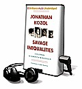 Savage Inequalities: Children in America's Schools [With Earbuds]
