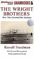 The Wright Brothers: How They Invented the Airplane [With Bonus Interactive Photo Gallery]