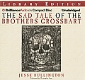 The Sad Tale of the Brothers Grossbart (Abridged) Cover
