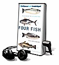 Four Fish: The Future of the Last Wild Food [With Earbuds]