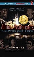 Almost Astronauts: 13 Women Who Dared to Dream