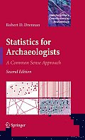Statistics for Archaeologists: A Common Sense Approach